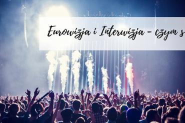 Eurowizja i Interwizja – czym są?